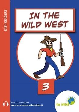 IN THE WILD WEST (PDF+AUDIO) classe 3° scuola primaria